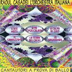 """Produzione CD """"Cantautori a prova di ballo"""" Raoul Casadei"""