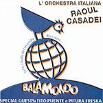 "Produzione CD ""Balamondo – Raoul Casadei"""
